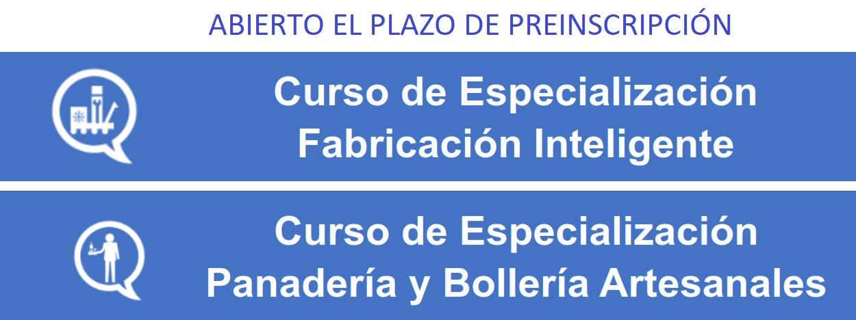 Abierto el plazo de preinscripción de los Cursos de Especialización Fabricación Inteligente y de Especialización Panadería y Bollería Artesanales.